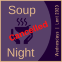 Soup Nights Cancelled