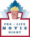 Pro-Life Movie Day/Night March 21st