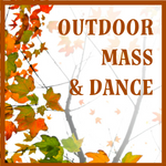 Venue Change for Outdoor Mass & Open-Air Dance!
