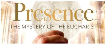 Presence: The Mystery of the Eucharist Series Continues March 21st
