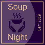 Lenten Soup Night Begins Ash Wednesday, March 6
