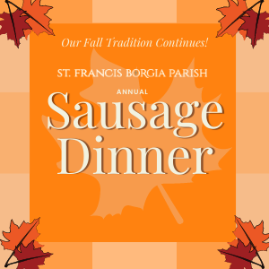 Fall Sausage Dinner Continues! Oct. 18