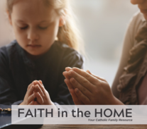 "Summer Edition of ""Faith in the Home"" A Great Family Faith Resource!"