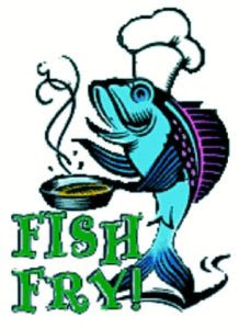 FISH FRY -February 26 & March 12