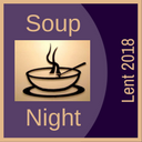 Soup Night Begins Ash Wednesday, Feb. 14th