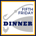 Fifth Friday Fish Dinner - March 29