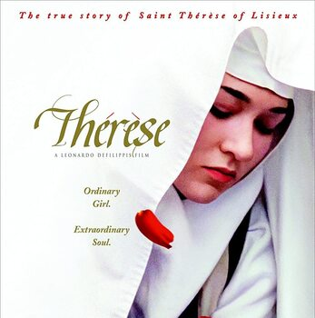 First Friday Movie: St. Therese of Lisieux on her Feast!
