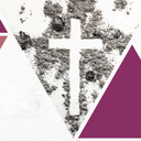 Praying through Lent - Ash Wednesday, February 26, 2020