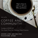 Coffee and Community Sundays 10 am on Zoom