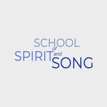 School of Spirit and Song