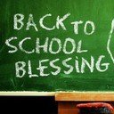 Back-to-School Blessing: August 18/19