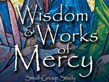 Wisdom & Works of Mercy Retreat