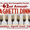 62ND ANNUAL ST. JOHN'S SPAGHETTI DINNER-SUNDAY, APRIL 2ND