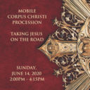 Mobile Corpus Christi Procession - Sunday, June 14th, 2:00pm - 4:15pm