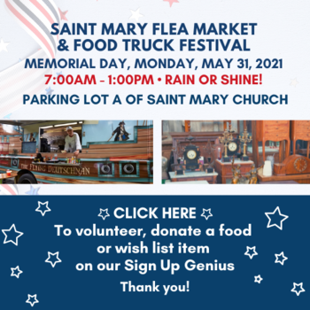 Saint Mary Flea Market and Food Truck Festival - Monday, Memorial Day from 7am - 1pm