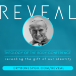 REVEAL: Theology of the Body Conference