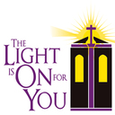 The Light Is On for You! - Lent 2018