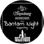 """Bantam Night"" Supporting Dirty Vagabond Ministries"
