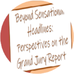 Beyond Sensational Headlines: Perspectives on the Grand Jury Report