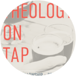 Theology on Tap: 2018 Series Kickoff