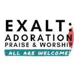 EXALT: Adoration, Praise, and Worship