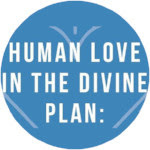Human Love in the Divine Plan