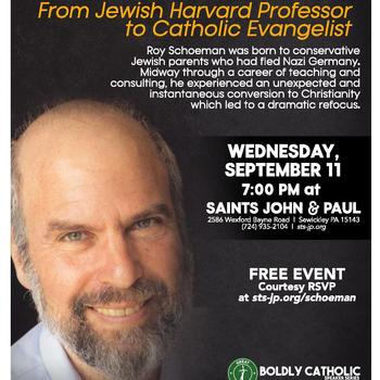 """From Jewish Harvard Professor to Catholic Evangelist,"" with Roy Schoeman"