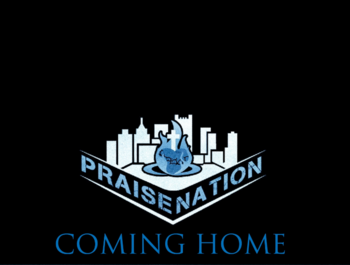 Praise Nation: Coming Home
