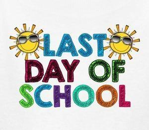 Last Day of School! 10:15 Dismissal