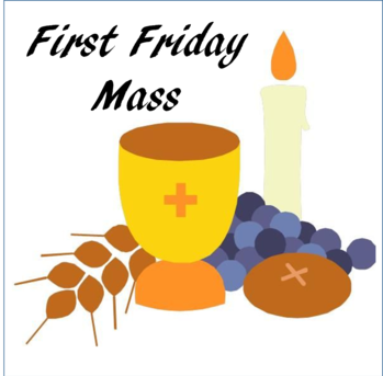 First Friday Mass - all are welcome!