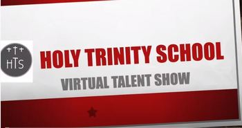 Holy Trinity School Virtual Talent Show