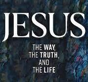 Jesus, The Way, The Truth, and The Life Bible Study starting October 2021
