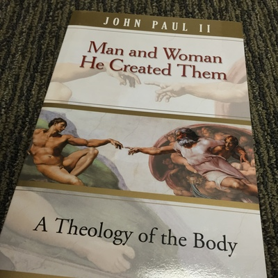 Man and Woman He Created Them - A Theology of the Body