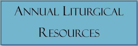 Annual Liturgical Resources