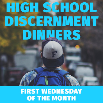 High School Discernment Dinner