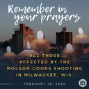 Remember in your Prayers All Those Affected by the Molson Coors Shooting