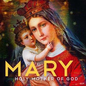 Pastor's Corner - Holy Family of Jesus, Nary and Joseph and Holy Mary, Mother of God