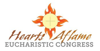 """Hearts Aflame"" Eucharistic Congress"