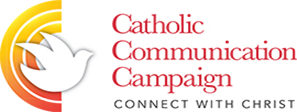 Catholic Communications Campaign, Special Collection THIS Weekend, Please Be Generous