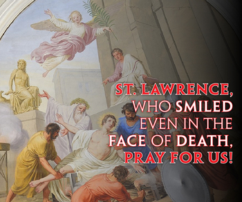 Feast of St. Lawrence Deacon and Martyr