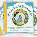 "Book Review: ""Cloud of Witnesses: A Child's First Book of Saints"""