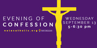 All are welcome! Evening of Confession Sept. 13th