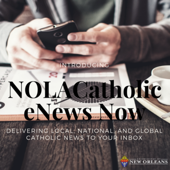 Introducing NOLACatholic eNews Now