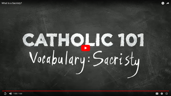 "Catholic Trivia: ""What is a Sacristy?"""