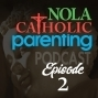 NOLACatholic Parenting Podcast: Prolife
