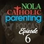 Advent Traditions: A NOLACatholic Parenting Podcast