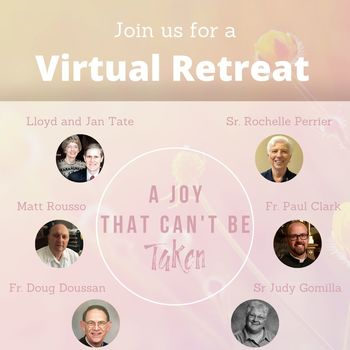 """A Joy that Can't Be Taken"" - Virtual Retreat Opportunity"