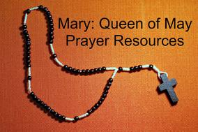 Mary: Queen of May Prayer Resources