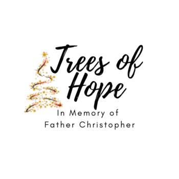 Trees of Hope - In Memory of Father Christopher