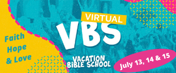 Faith, Hope & Love Virtual Vacation Bible School